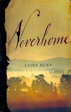 Neverhome by Laird Hunt - Follows the experiences of Ash Thompson, who becomes a folk hero after she abandons her farmer husband and disguises herself as a man to go fight for the South during the Civil War.