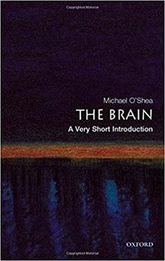 The brain : a very short introduction / Michael O'Shea