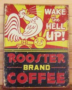 Vintage Rooster Wake Hell Up Coffee Chicken Country Kitchen Picture Tin Ad Sign