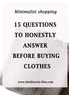 Smart and mindful shopping - 15 questions to honestly answer before buying clothes - The Lifestyle Files