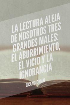 La lectura aleja...                                                       …