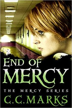 Amazon.com: End of Mercy (Young Adult Dystopian) (The Mercy Series) (Volume 3) eBook: C. C. Marks: Kindle Store