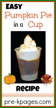 Easy Pumpkin Pie in a Cup Recipe   Thanksgiving   Preschool