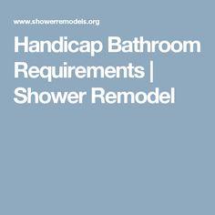 Handicap Bathroom Requirements | Shower Remodel