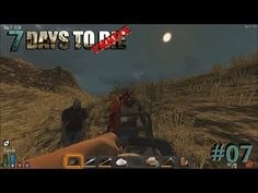 Let's Play 7 Days to Die Alpha 12 #07 - Desert Chainsaw Massacre! - YouTube