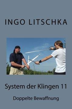 System der Klingen 11: Doppelte Bewaffnung von Ingo Litschka…