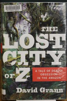 The lost city of Z: a tale of deadly obsession in the Amazon by David Grann. Release date for Geneva: 2rd of May 2017