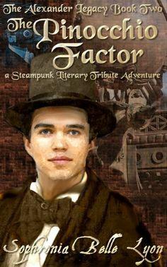 The Pinocchio Factor (The Alexander Legacy) by Sophronia Belle Lyon, http://www.amazon.com/dp/B00CM1N4I0/ref=cm_sw_r_pi_dp_4x94sb04S4M66