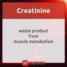 Creatinine....creatine....
