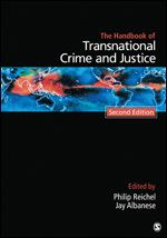 Handbook of transnational crime and justice / edited by Philip Reichel, Jay Albanese