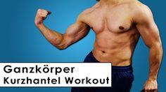 Ganzkörper Trainingsplan mit Kurzhanteln - Muskelaufbau für zu Hause - G...