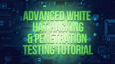 Advanced White Hat Hacking & Penetration Testing Tutorial - Learn how to test and protect your network using Ethical Hacking and Penetration Testing Techniques. - $99