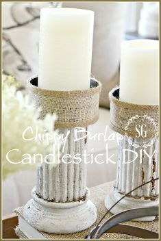CHIPPY BURLAP CANDLESTICK DIY-An great pair of candlesticks made from easy to access things-stonegableblog.com