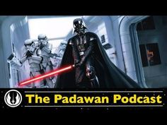 The Padawan Podcast: Has Darth Vader's Role in 'Rogue One' Been Expanded?