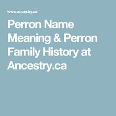 Perron Name Meaning & Perron Family History at Ancestry.ca