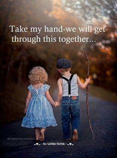 Take my hand ...
