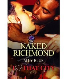 I Heart That City: Naked Richmond | Ally Blue | LGBTTQ, Multicultural, Contemporary | Loose Id | $4.99 | Available in print