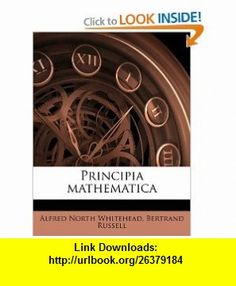 Principia mathematica (9781178292992) Alfred North Whitehead, Bertrand Russell , ISBN-10: 1178292991  , ISBN-13: 978-1178292992 ,  , tutorials , pdf , ebook , torrent , downloads , rapidshare , filesonic , hotfile , megaupload , fileserve