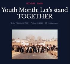 June 16 marks Youth Day in South Africa. What does that mean to us youth today? And what can we learn from them? Youth Day South Africa, Youth Center, June 16, Social Issues, Meant To Be, Let It Be