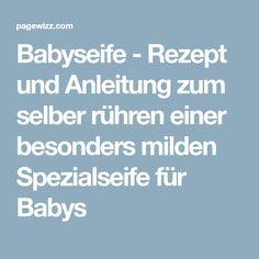 Babyseife - Rezept und Anleitung zum selber rühren einer besonders milden Spezialseife für Babys