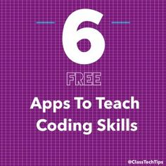 6 Free Apps to Teach Coding Skills                                                                                                          Check out this list!