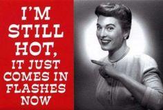 Menopause=power surges