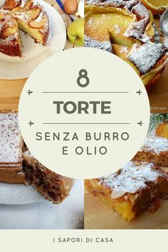 8+TORTE+SENZA+BURRO+E+OLIO Torta Kit Kat, Kitchen Recipes, Cooking Recipes, Sweet Recipes, Cake Recipes, Super Torte, Tortillas Veganas, Torte Cake, Plum Cake