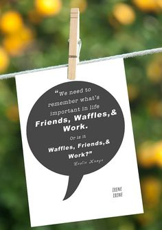 Parks and Recreation Quote Leslie Knope, Waffles, Friends, and Work, Funny Friendship Card, Just Because Card, For Friends Birthday