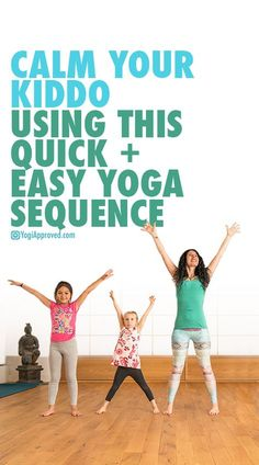 Calm Your Kiddo Using This Quick Easy Yoga Sequence