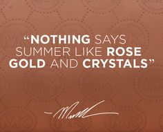 """Nothing Says Summer Like Rose Gold and Crystals"" .... Michael Kors #WhatSheWants"