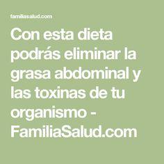 Con esta dieta podrás eliminar la grasa abdominal y las toxinas de tu organismo - FamiliaSalud.com