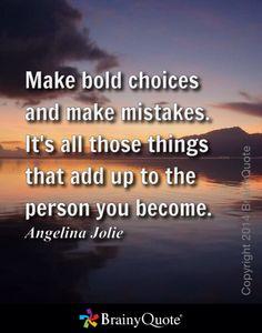 Make bold choices