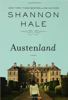 """""""Austenland"""" by Shannon Hale - Just plain silly. Fun to try and recognize different Austen plot elements, but otherwise a waste of time."""