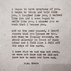 These are beautiful words. There is someone that I felt this for. He hasn't come to save me yet. >>>>> r.m. drake