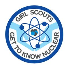 The American Nuclear Society, working with the Girl Scouts of Greater Chicago and Northwest Indiana Council, has established the Get to Know Nuclear patch, which can be earned by any Scout in the U. who meets the requirements. Cadette Girl Scout Badges, Junior Girl Scout Badges, Girl Scout Juniors, Cadette Badges, Girl Scout Swap, Girl Scout Leader, Girl Scout Troop, Girl Scout Fun Patches, Girl Scout Activities