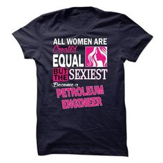 All women are created equal but the sexiest become a Petroleum Engineer T Shirts, Hoodies. Check price ==► https://www.sunfrog.com/LifeStyle/All-women-are-created-equal-but-the-sexiest-become-a-Petroleum-Engineer.html?41382 $23