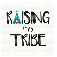 Raising My Tribe SVG, cutting file, vinyl file, svg, svg file, cameo file, cricut, tribal, love my tribe, tribe, mom, tribal svg file, cameo by SVGbySewWhatFun on Etsy