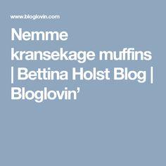 Nemme kransekage muffins | Bettina Holst Blog | Bloglovin'