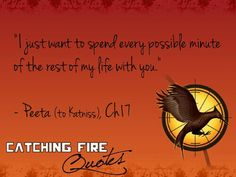 Catching fire quote   awwww!!