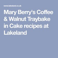Mary Berry's Coffee & Walnut Traybake in Cake recipes at Lakeland