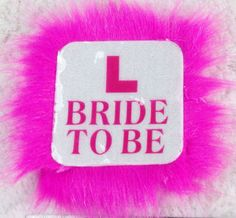 Bride to Be L Plate Theme Glittered Badge with Shocking Pink Feathers