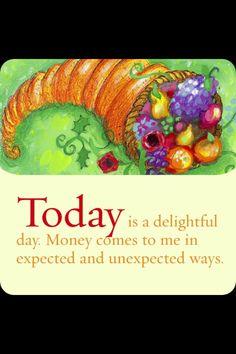 Hoy es un día maravilloso. El dinero llega a mi de maneras esperadas e inesperadas