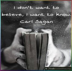 Is this statement knowledge or a belief? What experiment did Carl Sagan do to prove this? Without experimental proof, this statement is a belief, not knowledge. I Love Books, Books To Read, My Books, Carl Sagan, Free Your Mind, I Want To Know, I Love Reading, Reading Nook, Neil Gaiman