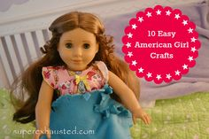 Easy American Girl Crafts 10 easy simple crafts your child can make for their American girl. Crafting video