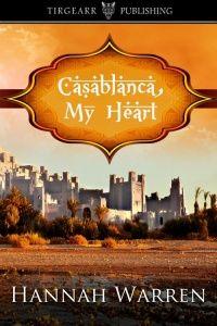 Casablanca, My Heart by Hannah Warren