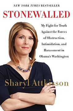 Stonewalled: My Fight for Truth Against the Forces of Obstruction, Intimidation, and Harassment in Obama's Washington. von Sharyl Attkisson http://www.amazon.de/dp/0062322842/ref=cm_sw_r_pi_dp_Cit.ub0V3PN7T