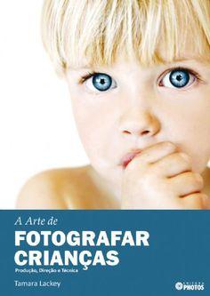 A Arte de Fotografar Crianças $89 (reais)