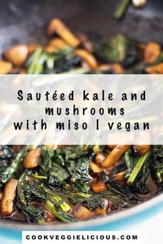 Sautéed kale with miso and mushrooms is a quick and delicious side dish with a spicy kick to it. Once you've tried eating leafy greens this way you'll never look back. Suitable for vegans. #kale #sauteedkale #kaleandmushroom #kalesidedish #vegankale #misokale Autumn Recipes Vegetarian, Kale Recipes, Vegetarian Dinners, Vegan Recipes Easy, Vegetable Recipes, Dinner Recipes, Vegan Side Dishes, Vegetable Side Dishes, Tasty Dishes