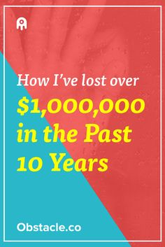 What does it really take to make one million dollars over a decade? See what simple mistakes I made to prevent me from reaching my goals.
