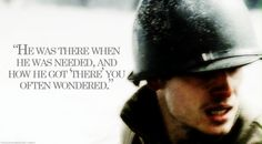 """Band of brothers, Doc roe """"He was there when he was needed, and how he got 'there' you often wondered"""""""